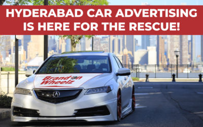 Hyderabad Bans Hoardings For 2 Months – Car advertising to the Rescue